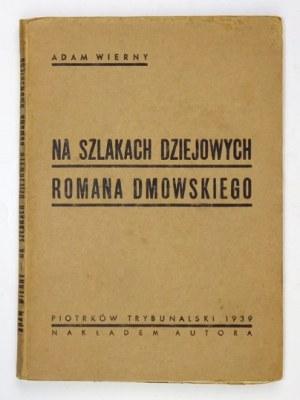 [GIERTYCH Jędrzej]. Adam Wierny [pseud.] - Na szlakach dziejowych Romana Dmowskiego. Piotrków Tryb. 1939. Nakł....