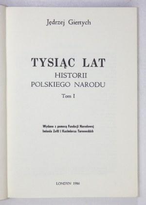 GIERTYCH Jędrzej - Tysiąc lat historii polskiego narodu. Wydane z pomocą Fundacji Narodowej im. Zofii i Kazimierza Tarno...