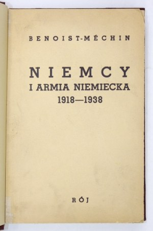 BENOIST-MÉCHIN [Jacques] - Niemcy i armia niemiecka 1918-1938. Z upoważnienia autora przełożył i opracował Stefan Skarży...