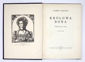 CHŁĘDOWSKI Kazimierz - Królowa Bona. Obrazy czasu i ludzi. Wyd. III. Lwów 1932. Ossolineum. 4, s. VIII, 202, tabl....