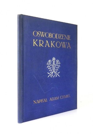 CHMIEL Adam - Oswobodzenie Krakowa 31 października 1918 r. Poprzedza historja