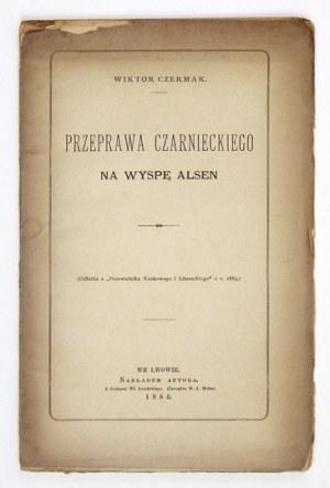 CZERMAK Wiktor - Przeprawa Czarnieckiego na wyspę Alsen. Lwów 1884. Nakł. autora. 8, s. 53. brosz. Odb....