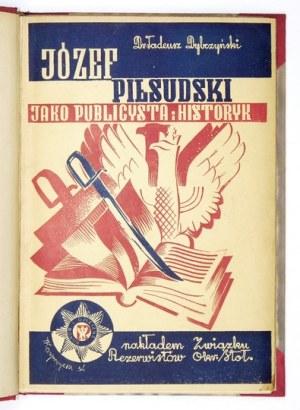 DYBCZYŃSKI Tadeusz - Józef Piłsudski jako publicysta i historyk. Szkic popularny. Warszawa 1934....