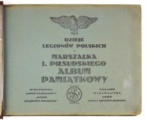 DZIEJE Legjonów Polskich i marszałka J. Piłsudskiego. Album pamiątkowy. Lwów [po 1918]....