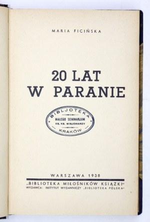 FICIŃSKA Maria - 20 lat w Paranie. Warszawa 1938. Instytut Wydawniczy