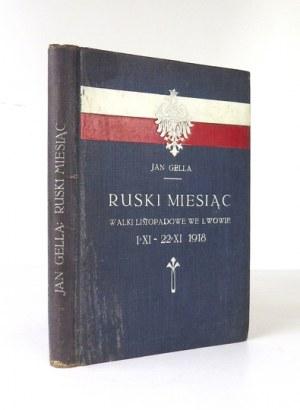 GELLA Jan - Ruski miesiąc. 1/XI-22/XI 1918. Ilustrowany opis walk listopadowych we Lwowie. Z 2 mapami. Lwów [1919]...