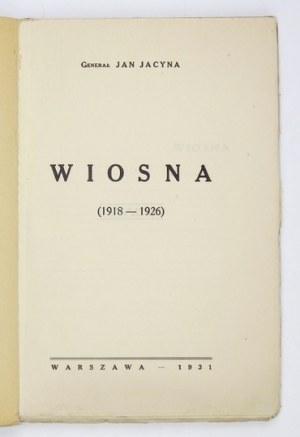 JACYNA Jan - Wiosna (1918-1926). Warszawa 1931. Druk. D.O.K. 8, s. 214, [1]. brosz.