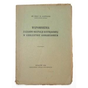JAMPOLSKI Jerzy M. - Wspomnienia z czasów okupacji austrjackiej w Królestwie Kongresowem....