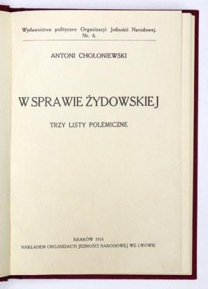 CHOŁONIEWSKI Antoni - W sprawie żydowskiej. Trzy listy polemiczne. Kraków 1914....