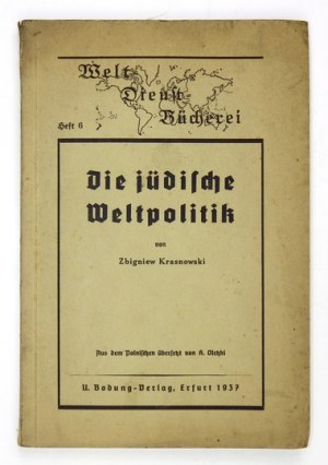 [GLUZIŃSKI Tadeusz]. Zbigniew Krasnowski [pseud.] - Die jüdische Weltpolitik. Aus dem Polnischenübersetzt von A. Oletzk...