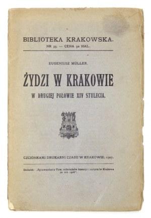 MÜLLER Eugeniusz - Żydzi w Krakowie w drugiej połowie XIV stulecia. Kraków 1906....