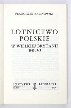 KALINOWSKI Franciszek - Lotnictwo polskie w Wielkiej Brytanii 1940-1945. Paryż 1969. Instytut Literacki. 8, s. 370, [1]....