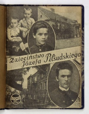 KARLIN St. - Dzieciństwo Józefa Piłsudskiego. Warszawa 1935. Wyd.