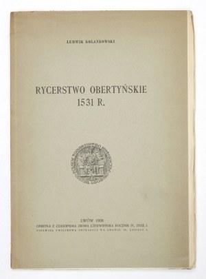 KOLANKOWSKI Ludwik - Rycerstwo obertyńskie 1531 r. Lwów 1938. Pierwsza Związkowa Drukarnia. 4, s. [2], 51. brosz....