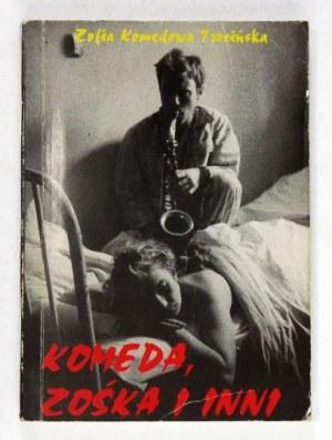 KOMEDOWA TRZCIŃSKA Z. – Komeda, Zośka i inni. 1996. Z dedykacją autorki.