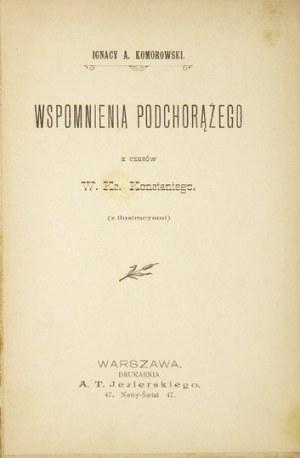KOMOROWSKI Ignacy A. - Wspomnienia podchorążego z czasów W. Ks. Konstantego. (z ilustracyami). Warszawa 1900. Druk....