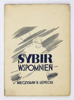 LEPECKI Mieczysław B. - Sybir wspomnień. Lwów 1937. Państw. Wydawnictwo Książek Szkolnych. 8, s. [4], 182. brosz.,...