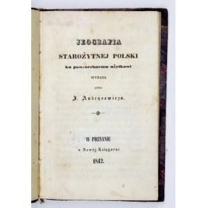 [ŁUKASZEWICZ Józef] - Jeografia starożytnej Polski ku powszechnemu użytkowi wydana przez J. Andrysowicza [pseud.]...