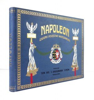 ŁUNIŃSKI Ernest - Napoleon. (Legiony i Księstwo Warszawskie). Ilustracje podług obrazów, portretów, rzeźb,...