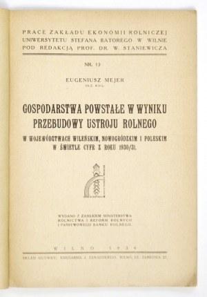 MEJER Eugeniusz - Gospodarstwa powstałe w wyniku przebudowy ustroju rolnego w województwach wileńskim, nowogródzkim i po...
