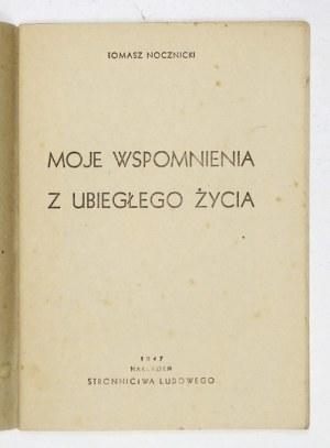 NOCZNICKI Tomasz - Moje wspomnienia z ubiegłego życia. Warszawa 1947. Stronnictwo Ludowe. 8, s. 47....