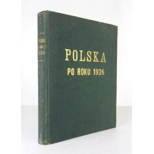 POLSKA po roku 1926. Wydanie zbiorowe. Warszawa [1936]. Wyd. Legjonu Śląskiego Stow. Powstańców Śląskich. 4, s. 307, [8]...