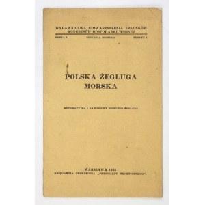 POLSKAżegluga morska. Referaty na I Narodowy Kongres Żeglugi. Warszawa 1932. Księgarnia techniczna Przeglądu Techniczn...