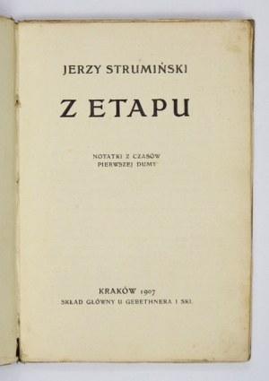 [RADLIŃSKA Helena]. Strumiński Jerzy [pseud.] - Z etapu. Notatki z czasów pierwszej Dumy. Kraków 1907....