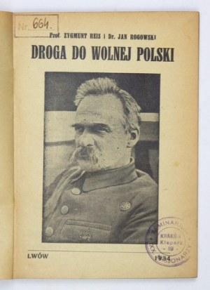 REIS Zygmunt, ROGOWSKI Jan - Droga do wolnej Polski. Lwów 1934. Nakł.