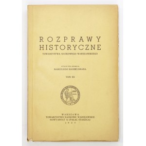 ROZPRAWY historyczne Towarzystwa Naukowego Warszawskiego. Wyd. pod redakcją M. Handelsmana. T. 20, z. 1-...