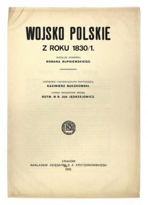 RUPNIEWSKI Roman - Wojsko polskie z roku 1830/1. Według akwarel ... Wstępem historycznym poprzedził Kazimierz Buczkowski...