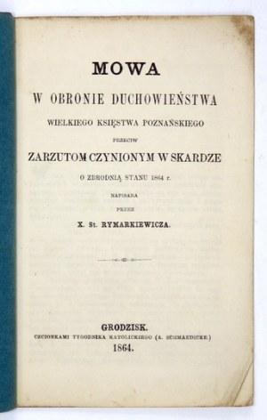RYMARKIEWICZ St[anisław] - Mowa w obronie duchowieństwa Wielkiego Księstwa Poznańskiego przeciwzarzutom czynionym w ska...
