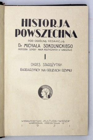 SOKOLNICKI Michał, MOŚCICKI Henryk, CYNARSKI Jan - Historja powszechna, pod ogólną red. M. Sokolnickiego. T. 1-...