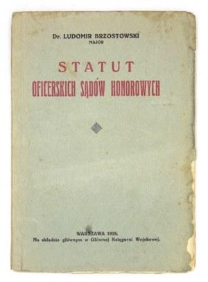 BRZOSTOWSKI Ludomir - Statut oficerskich sądów honorowych. Warszawa 1928. Druk. Sztabu Generalnego. 8, s. 167, [1]...