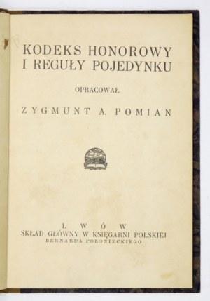 [FELDMAN Wilhelm] - Kodeks honorowy i reguły pojedynku. Oprac. Zygmunt A. Pomian [pseud.]. Lwów [1913]. Skł. gł....