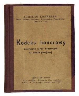 KONWERSKI Zdzisław - Kodeks honorowy. Załatwianie spraw honorowych na drodze pokojowej. Poznań, V 1925. Nakł....