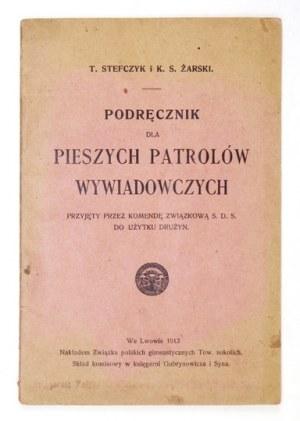 STEFCZYK T[adeusz], [ŻURAWSKI Kazimierz] - Podręcznik dla pieszych patrolów wywiadowczych przyjęty przez Komendę Związko...