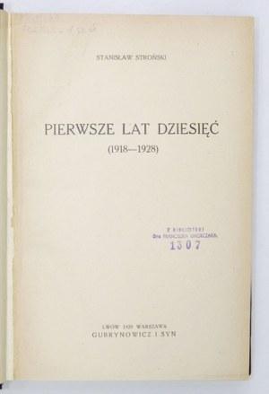 STROŃSKI Stanisław - Pierwsze lat dziesięć (1918-1928). Lwów-Warszawa 1928. Gubrynowicz i Syn. 8, s. [6], 627, tabl....
