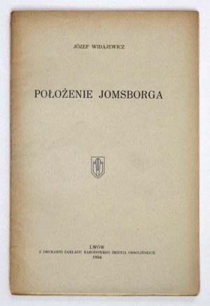 WIDAJEWICZ Józef - Położenie Jomsborga. Lwów 1934. Druk. Ossolineum. 8, s. [2], 53, [2]. brosz. Odb....