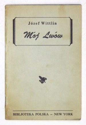 WITTLIN J. – Mój Lwów. 1946. Z dedykacją autora.