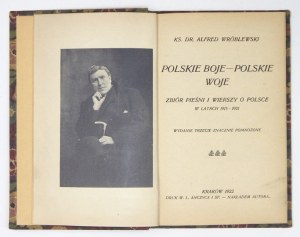 WRÓBLEWSKI Alfred - Polskie boje - polskie woje. Zbiór pieśni i wierszy o Polsce w latach 1915-1921....
