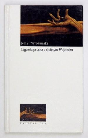 J. Wyrozumski - Legenda pruska o św. Wojciechu. 1997. Z dedykacją autora.