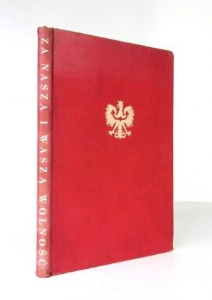 ZA NASZĄ i waszą wolność. Żołnierzowi polskiemu walczącemu o honor i wolność Ojczyzny w hołdzie....