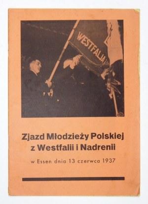 ZJAZD Młodzieży Polskiej z Westfalii i Nadrenii w Essen dnia 13 czerwca 1937. Berlin 1937. Druk.