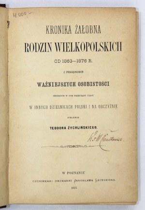 ŻYCHLIŃSKI Teodor - Kronika żałobna rodzin wielkopolskich od 1863-1876 r. z uwzględnieniem ważniejszych osobistości zmar...