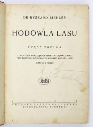 BIEHLER Ryszard - Hodowla lasu. [T.1-2]. Warszawa 1922-1924. Trzaska, Evert i Michalski. 8, s. [2], IX, [1], 402; IX,...