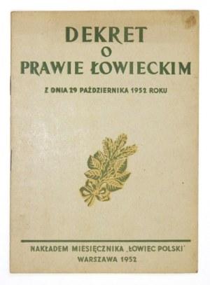 DEKRET o prawie łowieckim z dnia 29 października 1952 r. Warszawa 1952. Nakł.