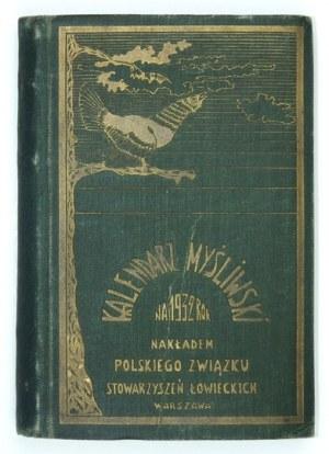 KALENDARZ myśliwski na 1932 rok. [Warszawa]. Polski Związek Stowarzyszeń Łowieckich. 16d, s. 383, [1], tabl. 1....