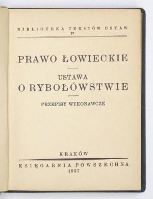 PRAWOłowieckie. Ustawa o rybołówstwie. Przepisy wykonawcze. Kraków 1937. Księg. Powszechna. 16d, s. VIII, 116, [4]...