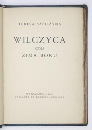 SAPIEŻYNA Teresa - Wilczyca czyli zima boru. Warszawa 1929. Księg. F. Hoesicka. 16d, s. 124, [1], tabl. 6. opr....
